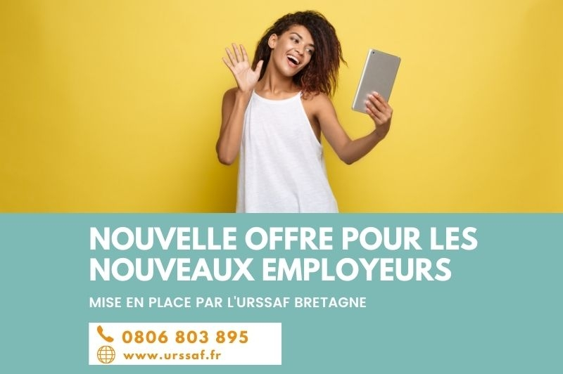 Urssaf Bretagne : nouvelle offre pour les nouveaux employeurs.