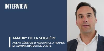 Interview Amaury de La Seiglière, agent général d'assurance à Rennes et administrateur de la MPL